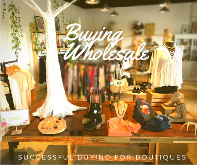 Buying Wholesale – Successful Buying for Boutiques